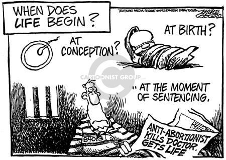 When does life begin?  At conception?  At birth?  At the moment of sentencing?  Anti-Abortionist Kills Doctor.  Gets Life.
