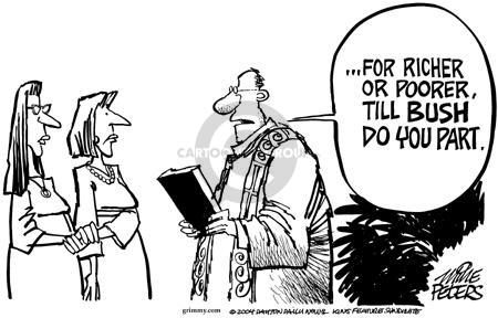 …For richer or poorer, till Bush do you part.
