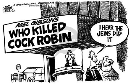 Mel Gibsons Who Killed Cock Robin.  I hear the Jews did it.