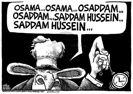 Osama … Osama … Osaddam… Osaddam … Saddam Hussein … Saddam Hussein …