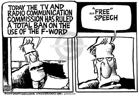 """Today the TV and radio communication commission has ruled a total ban of use of the F-word �""""Free"""" speech."""
