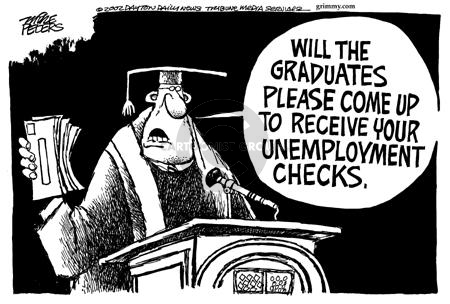 Will the graduates please come up to receive your unemployment checks.