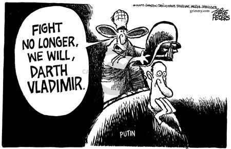 Putin.  Fight no longer, we will, Darth Vladimir.