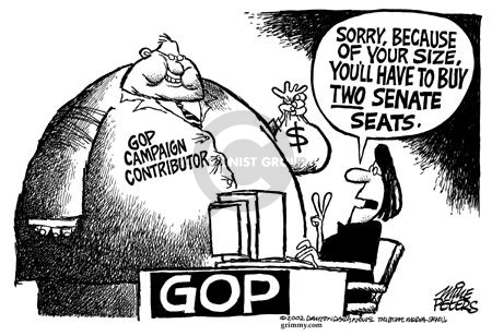 GOP. GOP Campaign Contributor.  $$.  Sorry, because of your size, youll have to buy two senate seats.