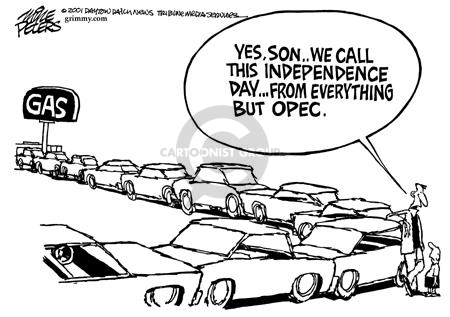 Yes, son…We call this Independence Day…from everything but OPEC.  Gas.