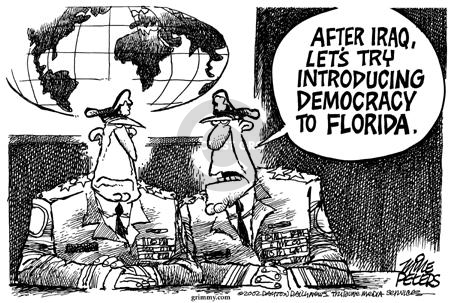 After Iraq, lets try introducing democracy to Florida.
