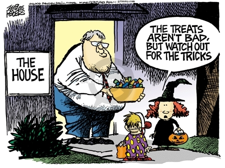 The House.  The treats arent bad, but watch out for the tricks.