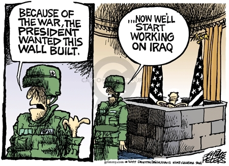 Because of the war, the President wanted this wall built.  Now well start working on Iraq.