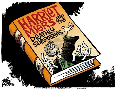 Harriet Miers and the Deathly Subpoenas.