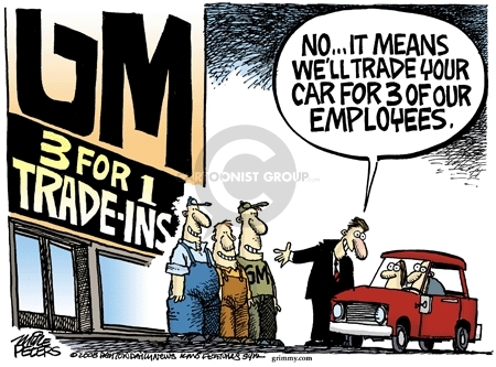 GM 3-for-1 Trade-Ins.  No … It means well trade your car for 3 of our employees.