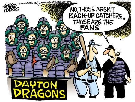 Dayton Dragons. No, those arent back-up catchers�those are fans.