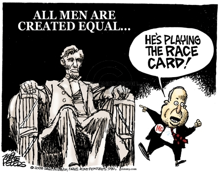 All men are created equal…Hes playing the race card! Mc.