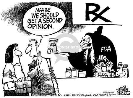 Maybe we should get a second opinion.  Vioxx.  Rx.  FDA.