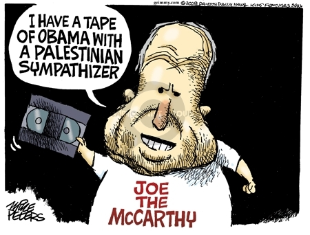 I have a tape of Obama with a Palestinian sympathizer.  Joe the McCarthy.