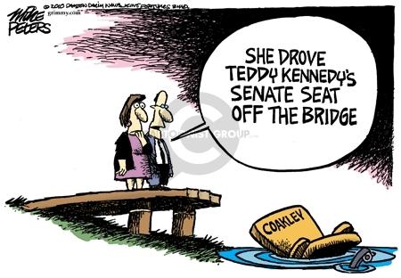 She drove Teddy Kennedys senate seat off the bridge.  Coakley.