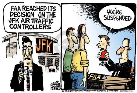 JFK.  FAA reached its decision on the JFK air traffic controllers.  Youre suspended.