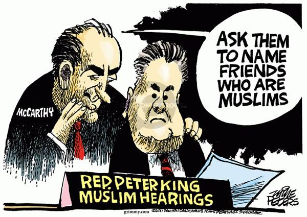 McCarthy.  Rep. Peter King Muslim Hearings.  Ask them to name friends who are Muslims.