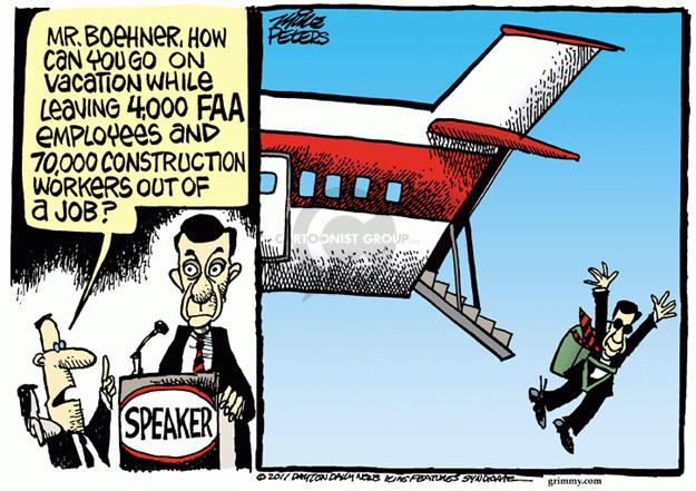 Mr. Boehner, how can you go on vacation while leaving 4,000 FAA employees and 70,000 construction workers out of a job?