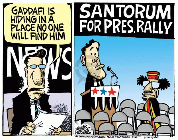 Gaddafi is hiding in a place no one will find him. Santorum for Pres. Rally.