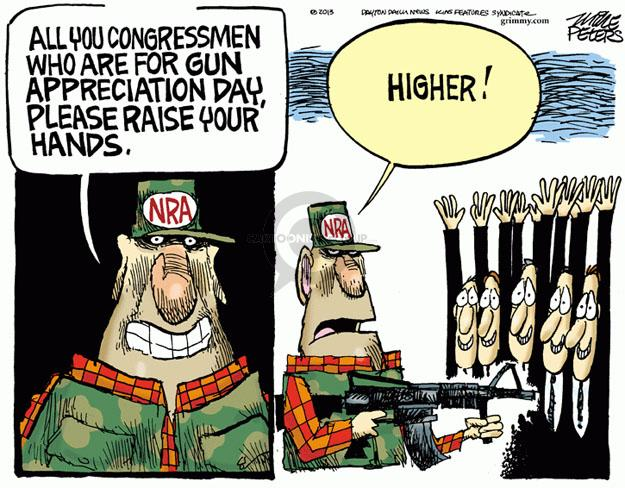All you congressmen who are for Gun Appreciation Day, please raise your hands. Higher! NRA.