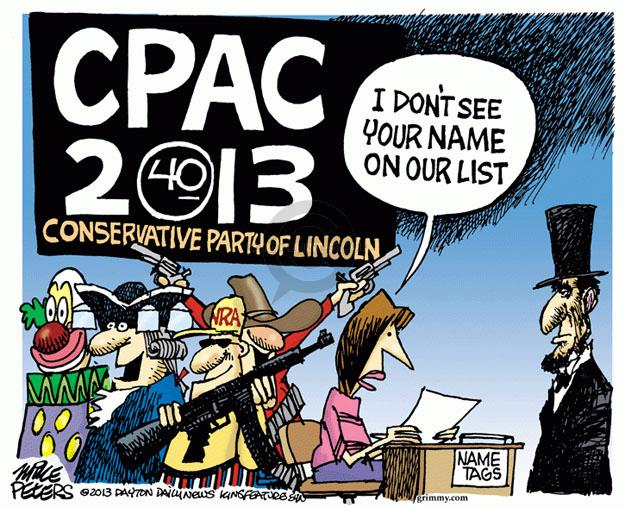 CPAC. 2013. 40. Conservative Party of Lincoln. I don't see your name on the list. Name tags.