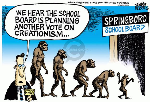 We hear the school board is planning another vote on creationism … Springboro School Board. News.