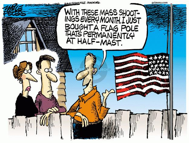With these mass shootings every month, I just bought a flag pole thats permanently at half-mast.