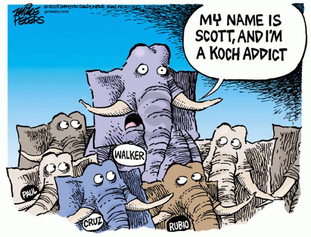 My name is Scott, and Im a Koch addict. Walker. Paul. Cruz. Rubio.