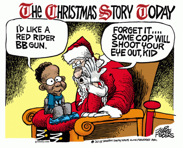 The Christmas Story Today. Id like a Red Rider BB Gun. Forget it … some cop will shoot your eye out, kid.
