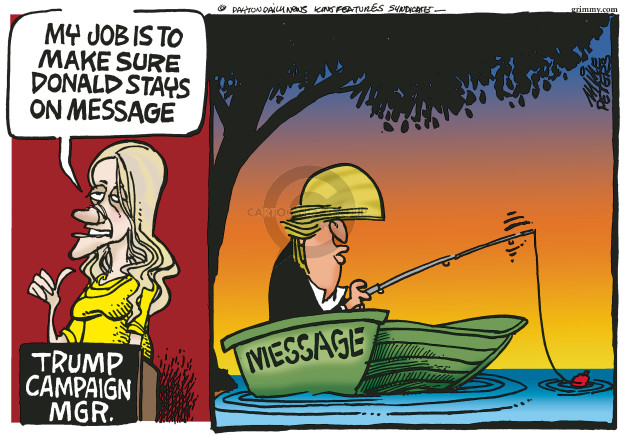 Mike Peters  Mike Peters' Editorial Cartoons 2016-08-19 campaign manager