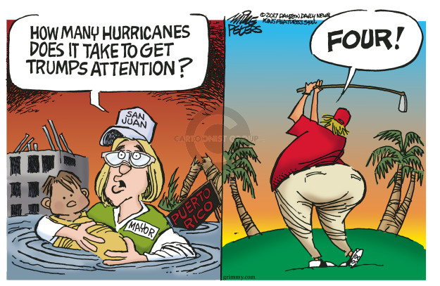 How many hurricanes does it take to get Trumps attention? San Juan. Mayor. Puerto Rico. Four!