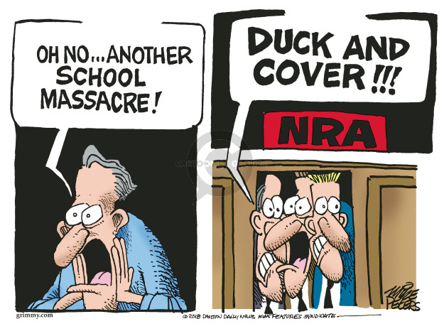Oh no … another school massacre! Duck and cover!!! NRA.