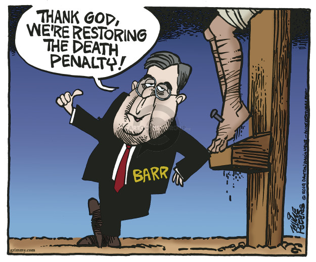 Thank god, were restoring the death penalty! Barr.