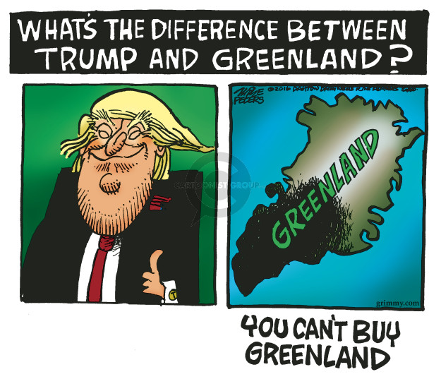 Whats the difference between Trump and Greenland. Greenland. You cant buy Greenland.