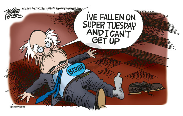 Ive fallen on Super Tuesday and I cant get up. Bernie.