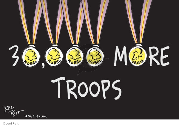 """30,000 More Troops.  (Nobel Peace Prize Medals look toward Obama as the zeroes and """"o"""" in """"30,000"""" and """"More."""")"""