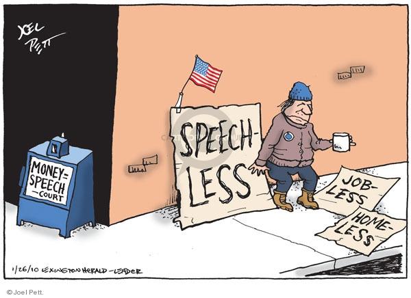 Money = Speech.  Court.  Speechless.  Jobless.  Homeless.