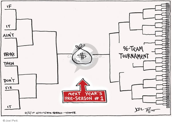 If it aint broke than dont fix it.  Next years pre-season #1.  $.  96-team tournament.