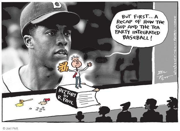 But, first … A recap of how the GOP and the Tea Party integrated baseball! History by R. Paul.