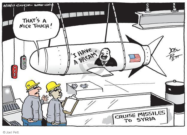"""Thats a nice touch! """"I have a dream"""". Cruise missiles to Syria."""