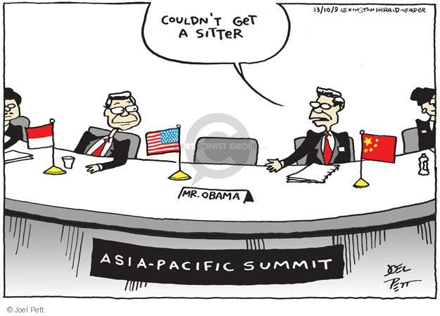 Couldnt get a sitter. Mr. Obama. Asia-Pacific Summit.