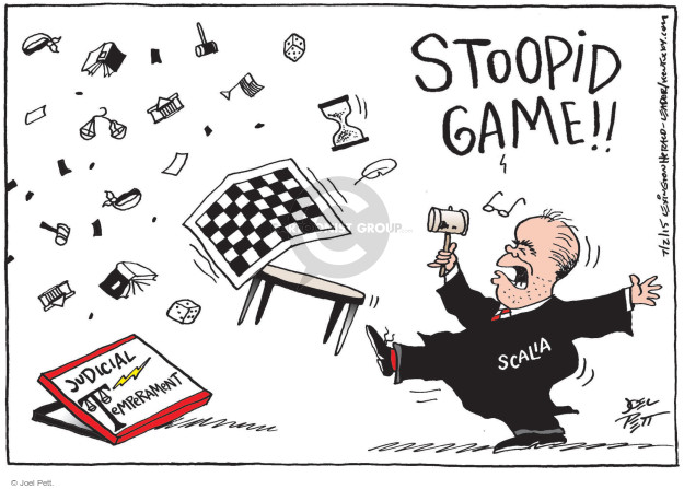 Stoopid game!! Scalia. Judicial Temperament.