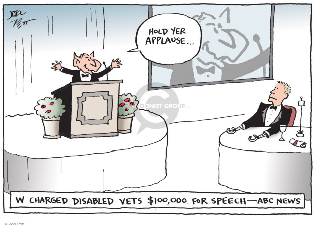 Hold yer applause … W charged vets $100,000 for speech - ABC News.