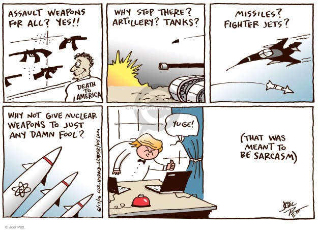 Joel Pett  Joel Pett's Editorial Cartoons 2016-06-17 assault weapon