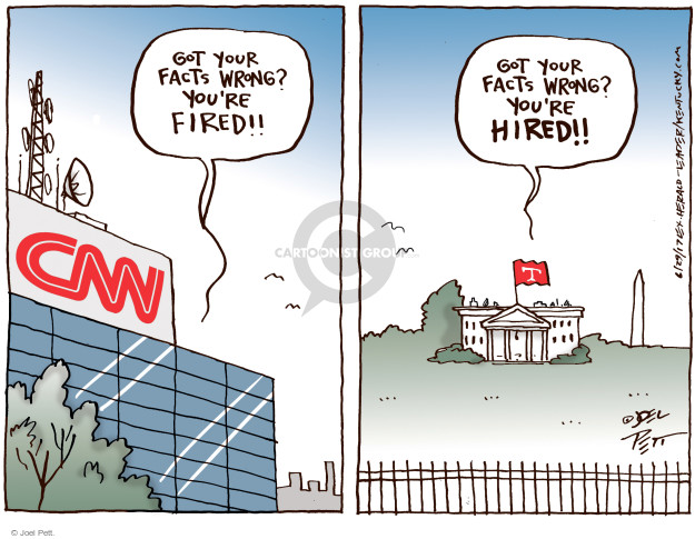 Got your facts wrong? Youre fired!! CNN. Got your facts wrong? Youre hired!! T.