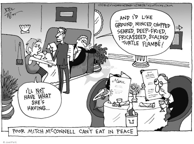 Poor Mitch McConnell cant eat in peace … and Id like ground, minced, chopped, seared, deep-fried, fricasseed, scalded, turtle flambé! Menu Ill not have what shes having.