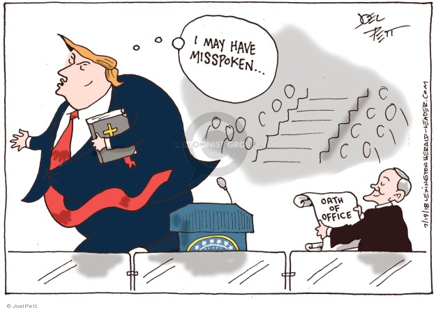 Cartoonist Joel Pett  Joel Pett's Editorial Cartoons 2018-07-19 oath