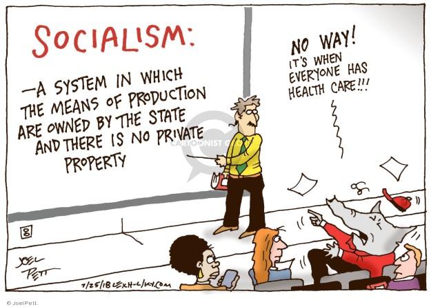 Cartoonist Joel Pett  Joel Pett's Editorial Cartoons 2018-07-25 socialist