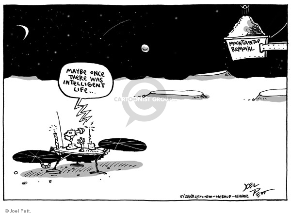 Maybe once there was intelligent life�Mountaintop removal.