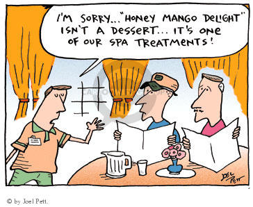 "Im sorry ... ""Honey Mango Delight"" isnt a desert ... Its one of our spa treatments."
